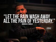 rapper, j cole, quotes, sayings, rain, pain, lyrics, hip