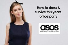 How to dress & survive this years office party  The festive season is nearly upon us which means the office party is just around the corner. Check out our style guide to find the perfect outfit #officeparty #partywear #christmas #asos