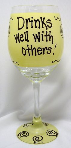 Drinks well with others   Funny Wine Glass by FunnyWineGlasses, $9.99