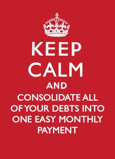 … consolidate all of your debts into one easy monthly payment