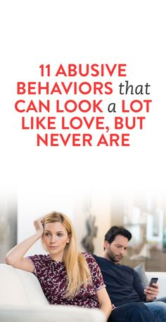 11 Abusive Behaviors That Can Look A Lot Like Love, But Never Are
