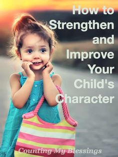 8 ways to help you strengthen and improve your child's #character without losing yours . . . and give yourself grace in the process. #Parenting #Children