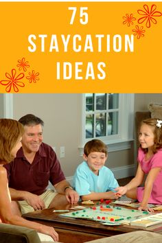 Staycation: A holiday that you take at home or near your home rather than travelling to another place. Here are 75 things you can do at home!