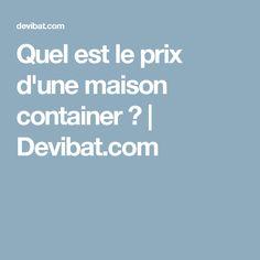 Quel est le prix d'une maison container ?   Devibat.com