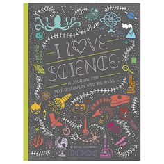 Document all of your observations, scientific discoveries, and ideas in this I Love Science: A Journal for Self-Discovery and Big Ideas , with inspiring quotations from female scientists, writing prompts, and plenty of blank space.