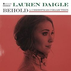Behold: A Christmas Collection  Lauren Daigle CD from Christianbooks-Christianmusic.co.uk
