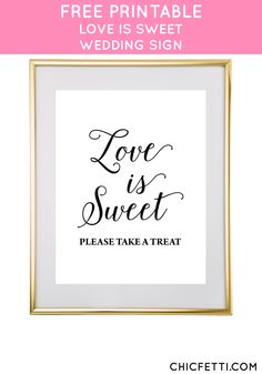 Free Printable Wedding Signs - Printable Love is Sweet Sign - Make your own wedding signs with these free printable signs Wedding Shower Signs, Wedding Signs, Wedding Cards, Wedding Freebies, Free Wedding, Wedding Ideas, Table Wedding, Wedding Stuff, Wedding Decor
