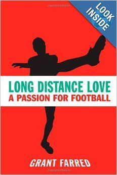 Long Distance Love: A Passion for Football (Sporting): Grant Farred: 9781592133734: Amazon.com: Books