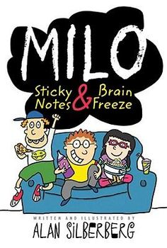 Milo: Sticky Notes and Brain Freeze by Alan Silberberg Reading Post, Reading Groups, Middle School Series, Wimpy Kid Series, Fantasy Words, Reluctant Readers, Books For Teens, Children Books, What To Read
