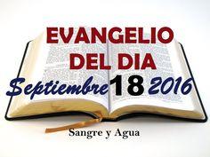 Evangelio del Dia- Domingo Septiembre 18, 2016- Sangre y Agua