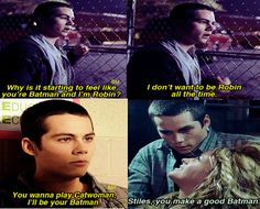 Stiles, you can be my Batman. :)