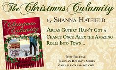 The Christmas Calamity - a sweet Victorian holiday romance by Shanna Hatfield. The arrival of a gypsy-like magician named Alex the Amazing turns Arlan Guthry's neatly ordered world upside down. http://amzn.com/B00OGOO994