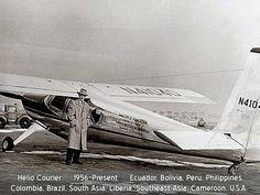 Helio Courier 1956-Present Ecuador...Bolivia...Peru...Philippines...Colombia...Brazil...South Asia...Liberia...Southeast Asia...Cameroon...United States