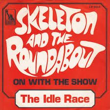 The Idle Race-The Skeleton and the Roundabout