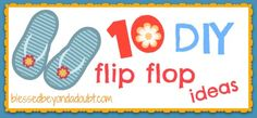 You and your daughter can make some CUTE flip flops together!