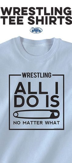 c3a81c9b 35 Best Wrestling T-Shirts images | Wrestling shorts, Shirt types ...