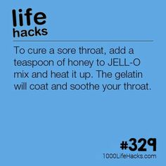 To cure a sore throat, add a teaspoon of honey to JELL-O mix and heat it up. The gelatin will coat and soothe your throat. Jell O, Simple Life Hacks, Useful Life Hacks, Natural Health Remedies, Home Remedies, Flu Remedies, Migraine, Health Tips, Health And Wellness