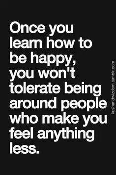 Once you learn how to be happy...