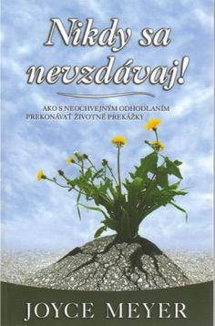 Nikdy sa nevzdávaj! : Ver.sk - kresťanský internetový obchod, knihy, cd, dvd, tričká