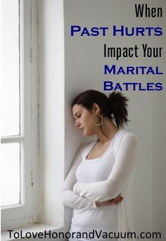 When Past Hurts Impact Your Marital Battles