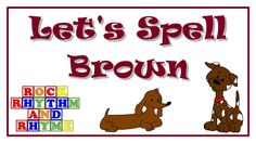 Color Songs - Let's Spell Brown Spring Poem, Color Songs, Teacher Association, Preschool Colors, Finger Plays, Step Kids, Brown Things, Learning Colors