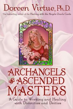 A Guide to Working and Healing with Divinities and Deities. Archangels and Ascended Masters is a thoroughly researched book in a lively encyclopedia format, listing 77 divinities from Greek, Roman, Eg