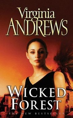 De Beers II: Wicked Forest by Virginia Andrews (2012) | After discovering her true identity, Willow De Beers leaves her North Carolina town to live with her real mother and her half-brother in Palm Beach