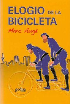 La felicidad era esto  ELOGIO DE LA BICICLETA, de Marc Augé.