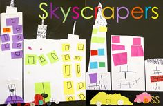 Paper-Skyscrapers...great for cutting, gluing, shapes, colors, collage. You could do this with anything, not just skyscrapers. Fun project!