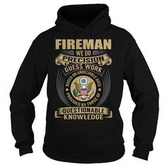 Fireman We Do Precision Guess Work Knowledge T Shirts, Hoodies. Check Price ==► https://www.sunfrog.com/Jobs/Fireman-Job-Title-V1-Black-Hoodie.html?41382