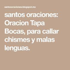 santos oraciones: Oracion Tapa Bocas, para callar chismes y malas lenguas.