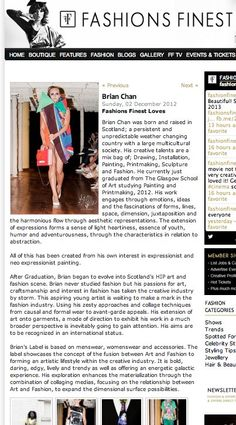 My Featured Designer Profile with Fashions Finest LFW!!!    http://www.fashionsfinest.com/fashion/designers/item/2617-brian-chan    www.brianchan.co.uk