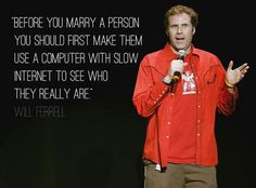 Will Ferrell is awesome!