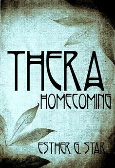 THERA : HOMECOMING: (Book #1) by Esther G. Star, http://www.amazon.com/dp/B00JERUKAA/ref=cm_sw_r_pi_dp_TgKAtb1TV70Z8
