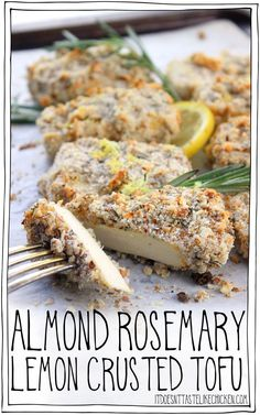Almond Rosemary Lemon Crusted Tofu! This crispy, crunchy, crusted tofu is the perfect vegan main. Delicious served with a side of greens and a potato, or wonderful sliced and placed on top of a salad. Easy to make and even easier to enjoy! #itdoesnttastelikechicken #veganrecipe #tofurecipe #veganmain via @bonappetegan