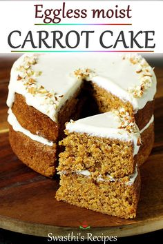 Eggless Carrot Cake is a delicious, soft & moist cake made with flour, fats, sugar, spice powder & carrots. Eggless Carrot Cake, Moist Carrot Cakes, Eggless Desserts, Eggless Recipes, Eggless Baking, Moist Cakes, Easy Cake Recipes, Baking Recipes, Simple Eggless Cake Recipe