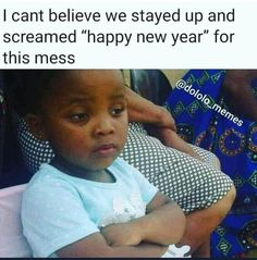 Stay Up, Happy New Year, Believe, Funny Memes, Funny Shit, Hilarious, True Memes, Cartoon Memes, Haha Funny