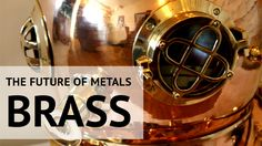 A look at the past, present, and future of brass. #brass #metal #onlinemetals
