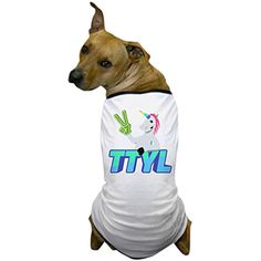 CafePress - Emoji Unicorn TTYL - Dog T-Shirt, Pet Clothing, Funny Dog Costume -- Read more reviews of the product by visiting the link on the image. (This is an affiliate link) #DogApparelAccessories