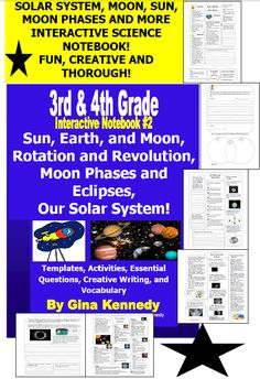 """RIGOROUS INTERACTIVE SCIENCE AND WRITING SOLAR SYSTEM, SUN, MOON, EARTH AND MOON LESSONS, WRITING RESPONSES AND CREATIVE WRITING PROJECTS! YOUR STUDENTS WILL LOVE THIS NEW AND EXCITING WAY TO LEARN! 3rd & 4th Grade Interactive Science Notebook #2 """"Power Pack"""", Lessons Include: Sun, Earth, and Moon Rotation and Revolution Moon Phases and Eclipses Our Solar System $"""