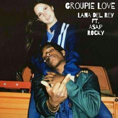 Lana Del Rey #Groupie_Love