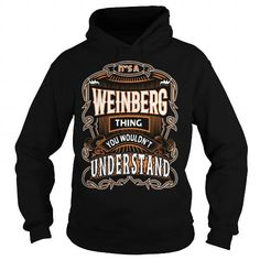 WEINBERG,WEINBERGYear, WEINBERGBirthday, WEINBERGHoodie, WEINBERGName, WEINBERGHoodies #name #tshirts #WEINBERG #gift #ideas #Popular #Everything #Videos #Shop #Animals #pets #Architecture #Art #Cars #motorcycles #Celebrities #DIY #crafts #Design #Education #Entertainment #Food #drink #Gardening #Geek #Hair #beauty #Health #fitness #History #Holidays #events #Home decor #Humor #Illustrations #posters #Kids #parenting #Men #Outdoors #Photography #Products #Quotes #Science #nature #Sports…