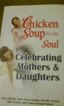 Chicken Soup for the Soul Celebrating Mothers & Daughters w/ Free Shipping