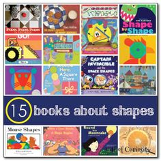 15 books about shapes - Gift of Curiosity Hoban, Ehlert, Murphy, Walsh all good concept authors.  This would be good intro for younger and review for the upper grades.
