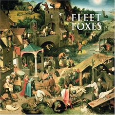 Fleet Foxes. You like Bon Iver? Check this album out.
