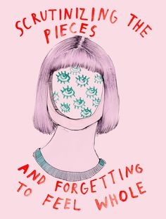 Scrutinizing the pieces and forgetting to feel whole Art Print