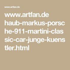 www.artfan.de haub-markus-porsche-911-martini-classic-car-junge-kuenstler.html