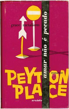 Design by Victor Palla, 1 9 5 8, Peyton Place: amar não é pecado, Grace Metalious, Editora Arcádia.