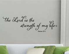 Wall Quote Decal The Lord is the Strength of My Life Psalm Religious Bible Verse Faith Quote Vinyl Decal
