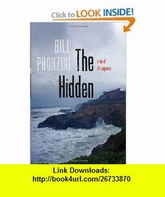 The Hidden A Novel of Suspense (9780802718006) Bill Pronzini , ISBN-10: 0802718000  , ISBN-13: 978-0802718006 ,  , tutorials , pdf , ebook , torrent , downloads , rapidshare , filesonic , hotfile , megaupload , fileserve